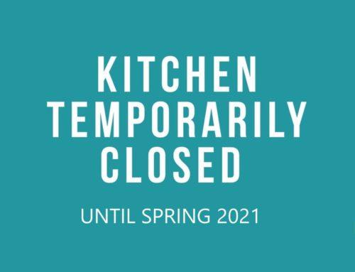 Kitchen Closed – Until Spring 2021